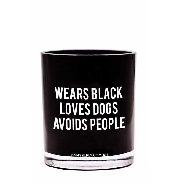"""""""Wears Black, Love Dogs, Avoids People""""  Australia natural made, """"Naugthy"""" aromas candles 300g"""
